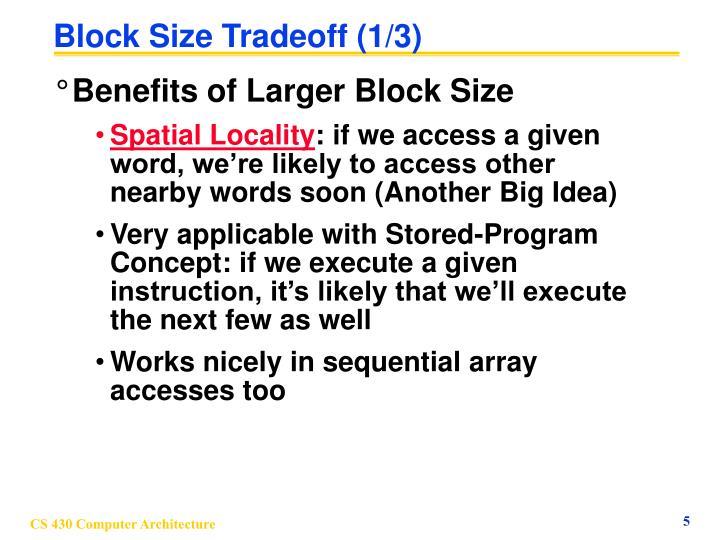 Block Size Tradeoff (1/3)