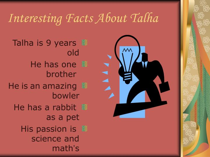 Interesting facts about talha