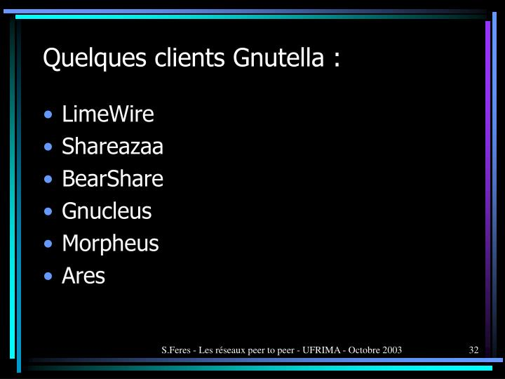 Quelques clients Gnutella :