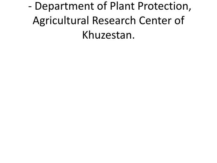 - Department of Plant Protection, Agricultural Research Center of Khuzestan.