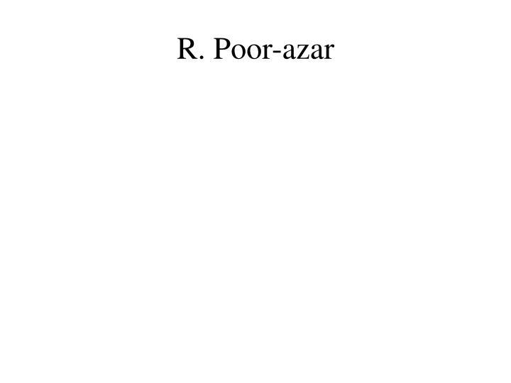 R. Poor-azar