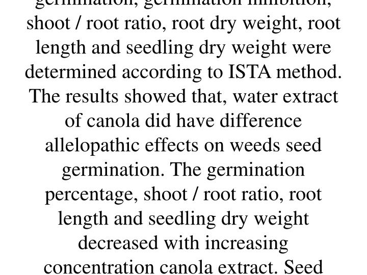 In order to determine allelopathic effects of water extract of canola residues on seed germination of redroot pigweed (