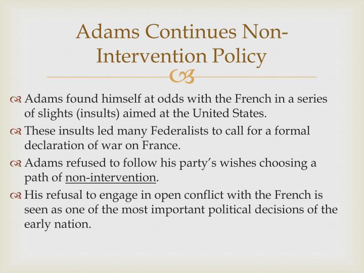 Adams Continues Non-Intervention Policy