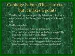 coolidge is fun this is trivia but it makes a point