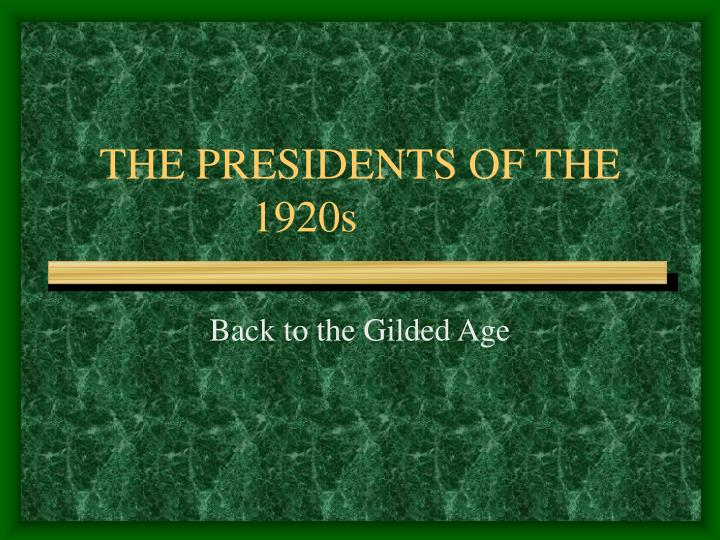 THE PRESIDENTS OF THE 1920s