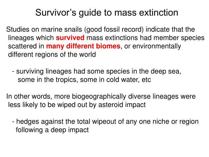 Survivor's guide to mass extinction