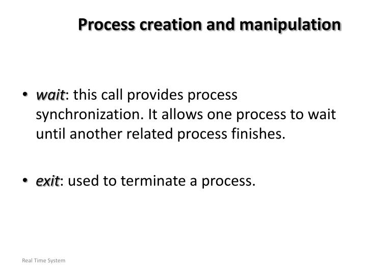 Process creation and manipulation