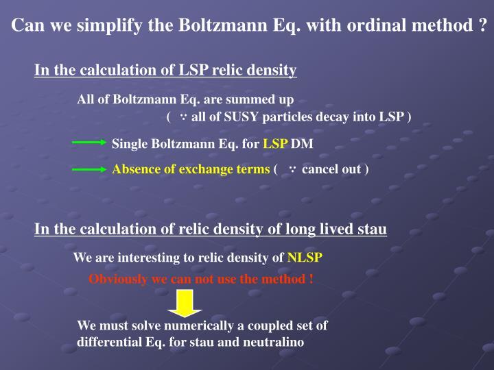 Can we simplify the Boltzmann Eq. with ordinal method ?
