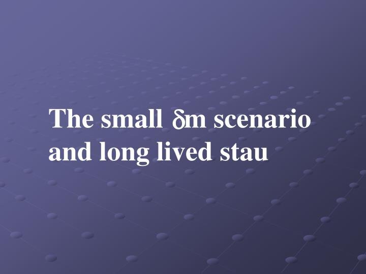 The small   m scenario