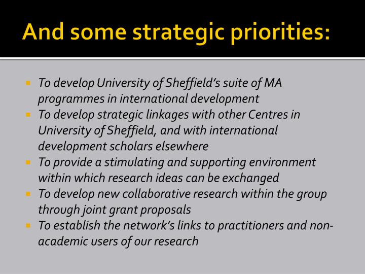 And some strategic priorities
