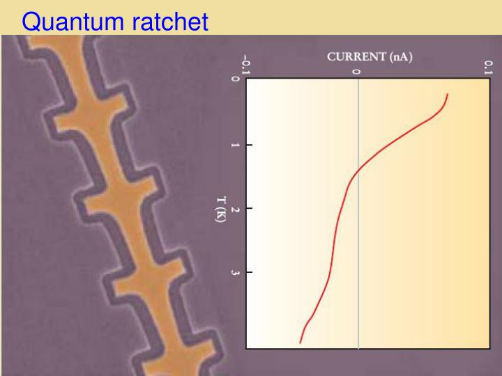 Quantum ratchet