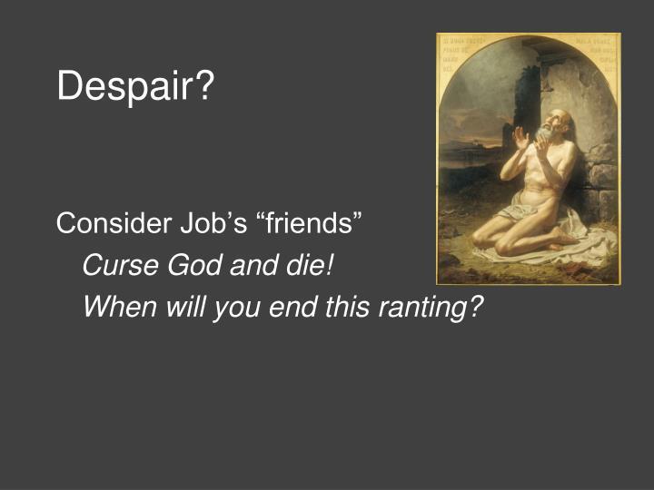 Despair?