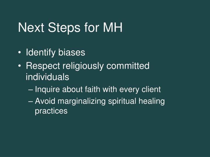 Next Steps for MH
