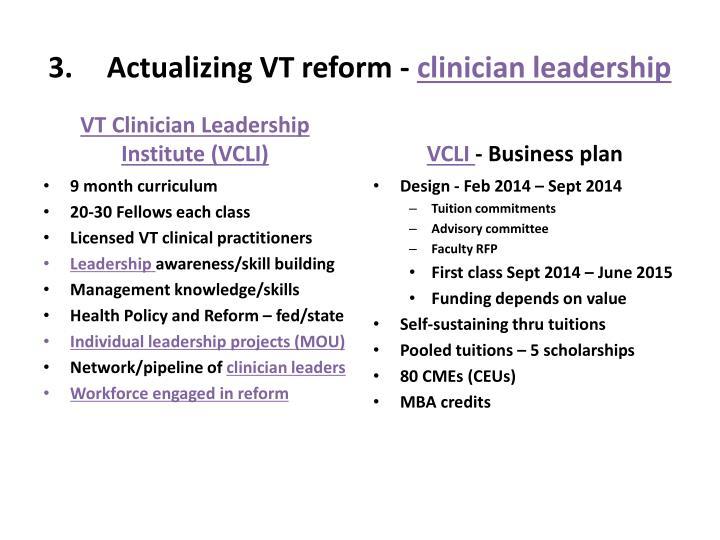 Actualizing VT reform -