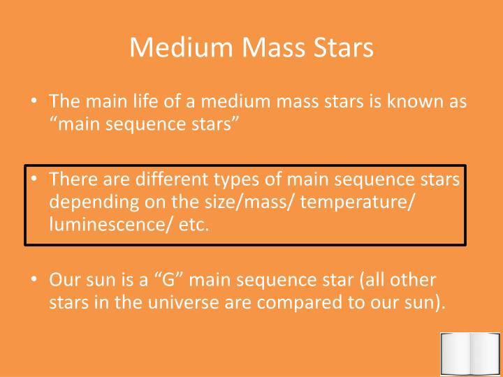 Medium Mass Stars