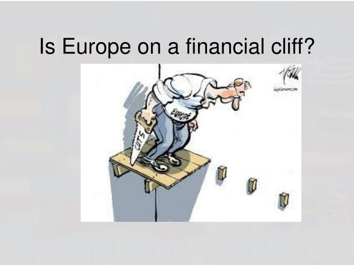 Is Europe on a financial cliff?
