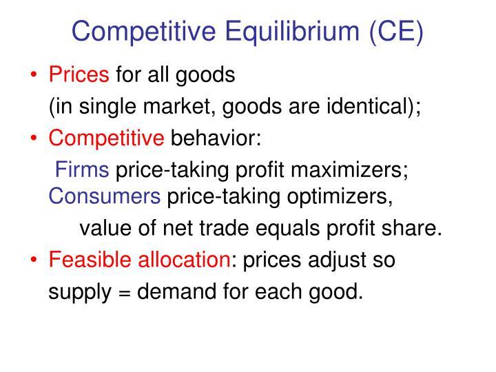 Competitive Equilibrium (CE)
