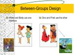 between groups design