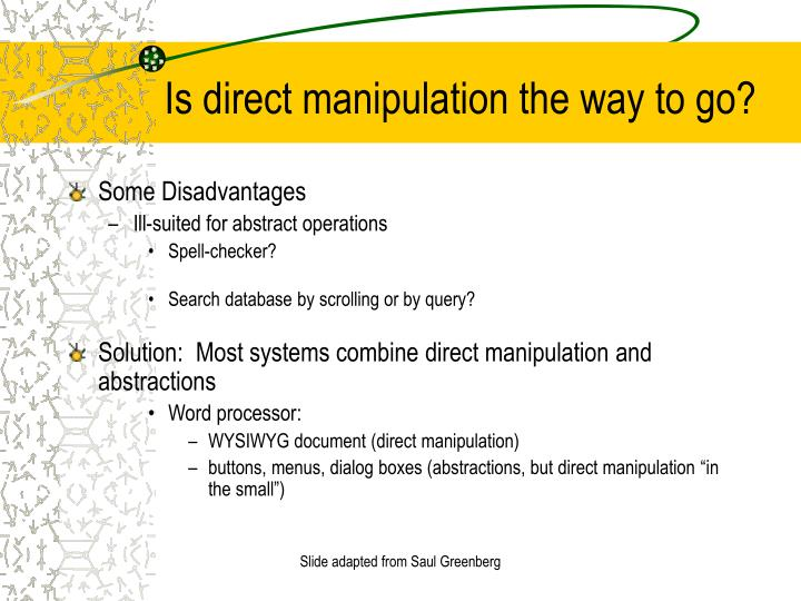 Is direct manipulation the way to go?