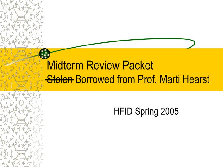 midterm review packet stolen borrowed from prof marti hearst