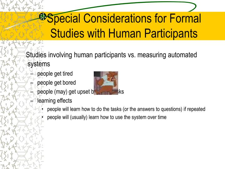 Special Considerations for Formal Studies with Human Participants