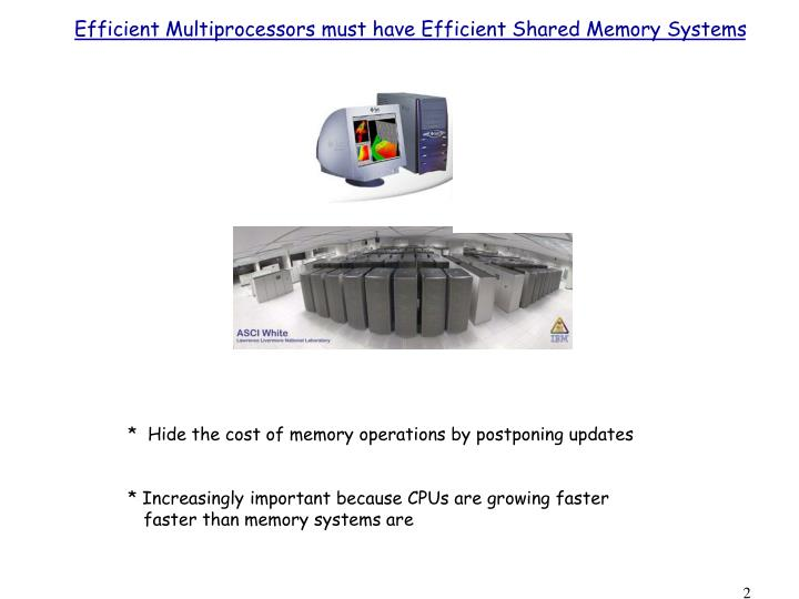 Efficient Multiprocessors must have Efficient Shared Memory Systems