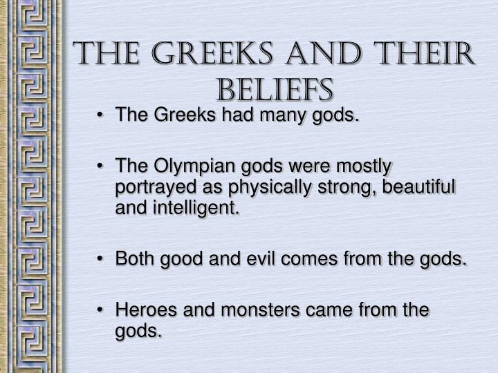 The Greeks had many gods.