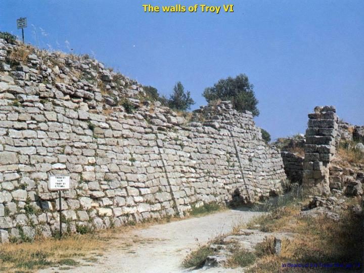 The walls of Troy VI