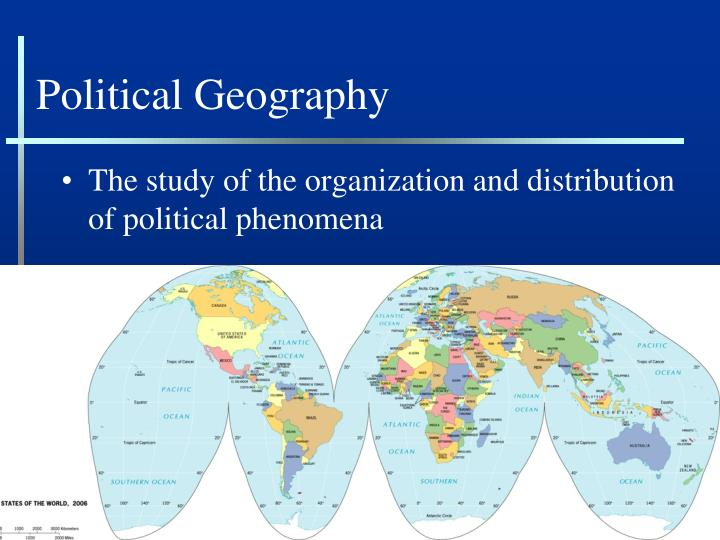 political organization of space Political organization of space this is the unit you have all been waiting for we will be learning where all of the countries of the world are, why they are there, how they got their shapes, and how the features of countries (states) impact the way humans interact with each other.