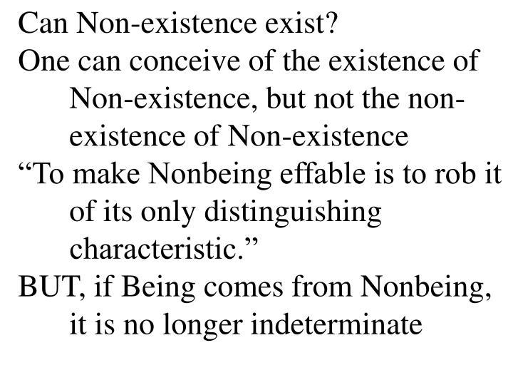 Can Non-existence exist?