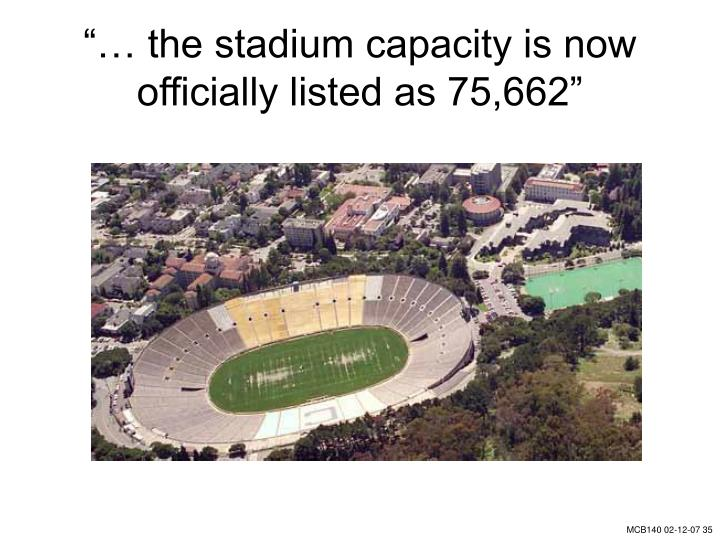 """""""… the stadium capacity is now officially listed as 75,662"""""""
