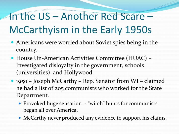 In the US – Another Red Scare – McCarthyism in the Early 1950s
