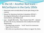 in the us another red scare mccarthyism in the early 1950s