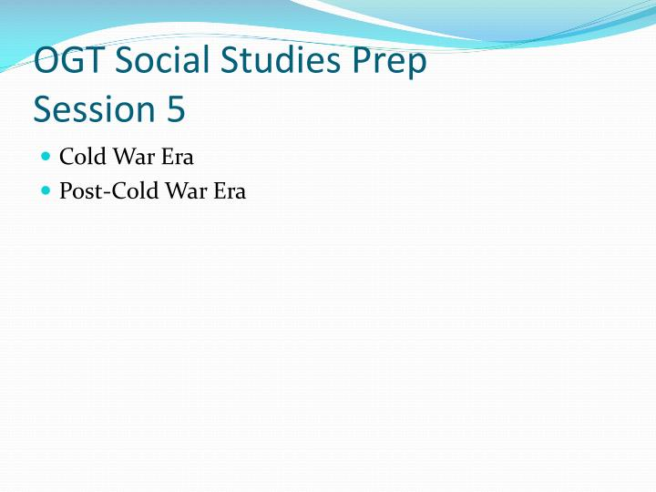 Ogt social studies prep session 5