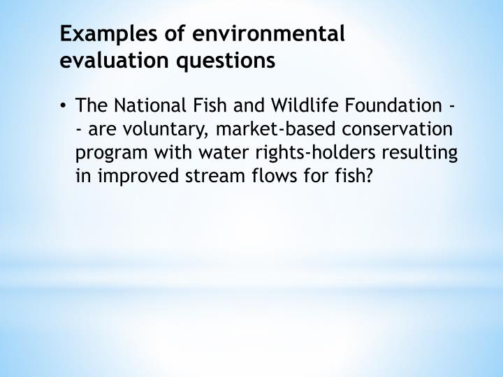 Examples of environmental evaluation questions