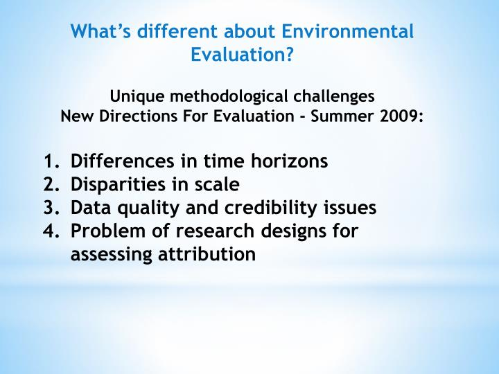 What's different about Environmental Evaluation?