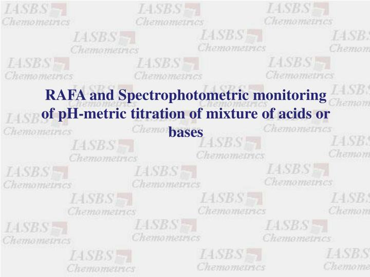 RAFA and Spectrophotometric monitoring of pH-metric titration of mixture of acids or bases