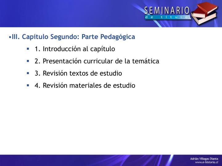 III. Capítulo Segundo: Parte Pedagógica