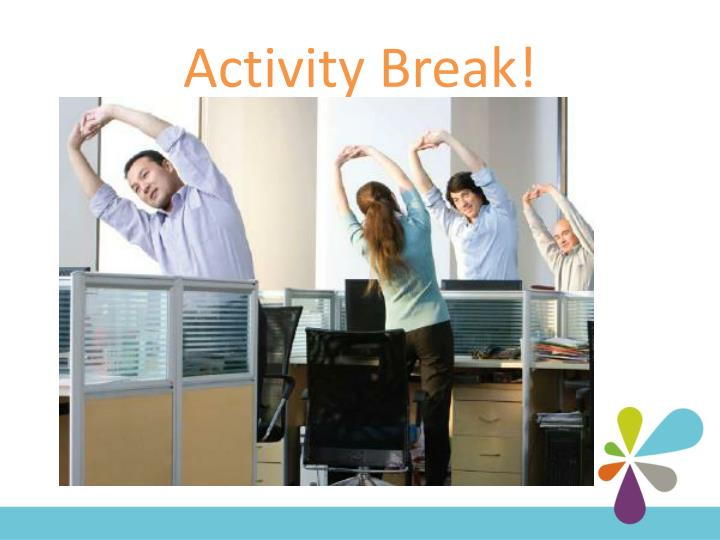 Activity Break!