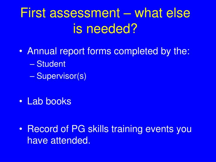 First assessment – what else is needed?