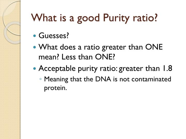 What is a good Purity ratio?