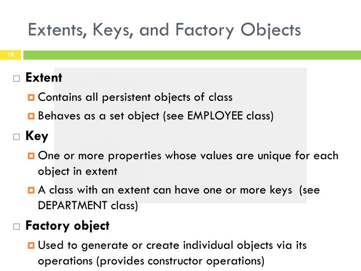 Extents, Keys, and Factory Objects