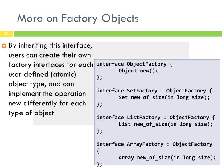 More on Factory Objects