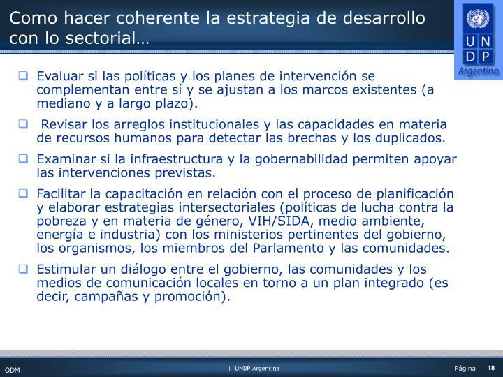 Como hacer coherente la estrategia de desarrollo con lo sectorial…