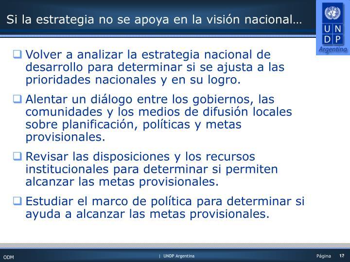 Si la estrategia no se apoya en la visión nacional…