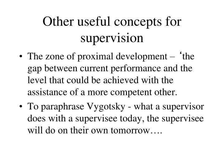Other useful concepts for supervision