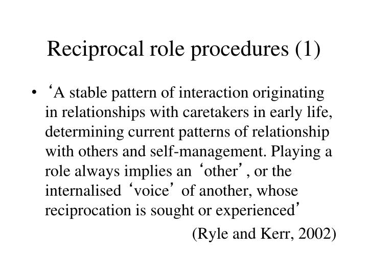 Reciprocal role procedures (1)