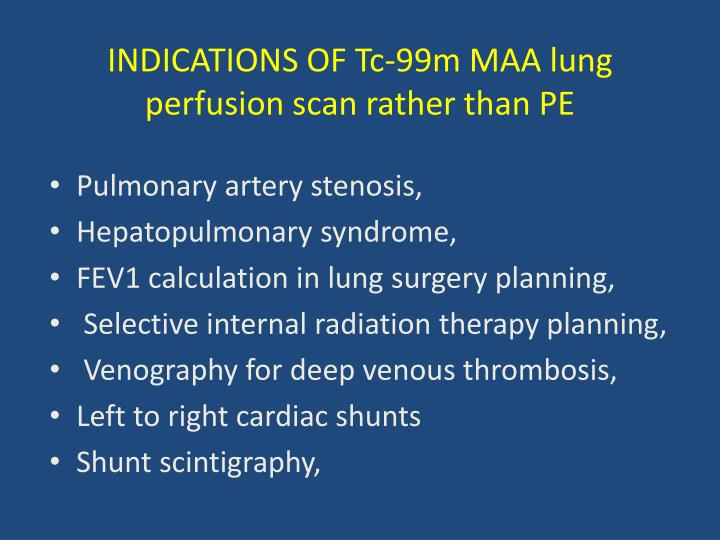 Indications of tc 99m maa lung perfusion scan rather than pe