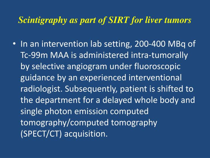 Scintigraphy as part of SIRT for liver tumors