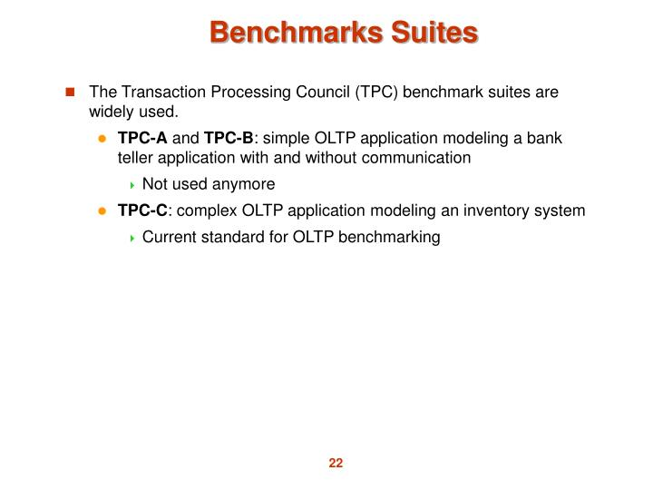 The Transaction Processing Council (TPC) benchmark suites are widely used.